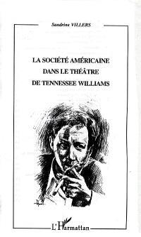 La société américaine dans le théâtre de Tennessee Williams