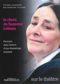 Le choix de Suzanne Lebeau : parcours dans l'oeuvre d'une dramaturge jeunesse