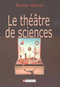 Le théâtre de sciences