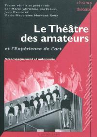 Le théâtre des amateurs et l'expérience de l'art : accompagnement et autonomie