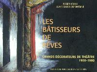 Les bâtisseurs de rêves : grands décorateurs de théâtre, 1950-1980 : exposition, Paris, bibliothèque historique de la Ville de Paris, 8 avril-7 juin 2003