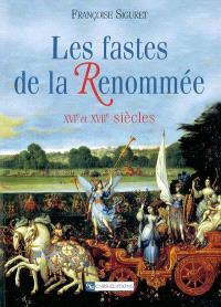 Les fastes de la Renommée : XVIe et XVIIe siècles