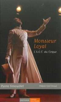 Monsieur Loyal : l'AOC du cirque