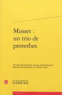 Musset : un trio de proverbes