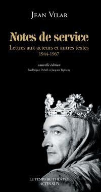 Notes de service : lettres  aux acteurs et autres textes