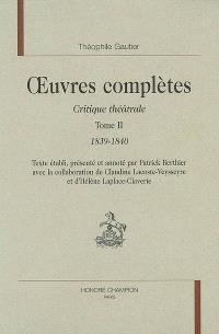 Oeuvres complètes, Section VI : critique théâtrale. Volume 2, 1839-1840