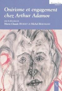 Onirisme et engagement chez Arthur Adamov