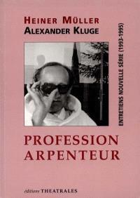 Profession arpenteur : entretiens, nouvelle série (1939-1995)