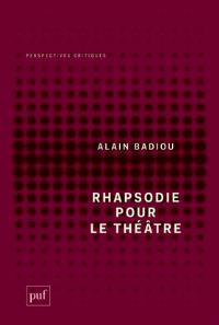 Rhapsodie pour le théâtre : court traité philosophique