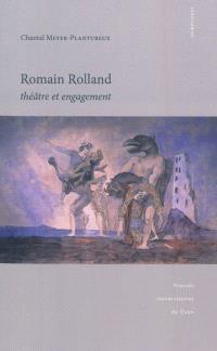 Romain Rolland : théâtre et engagement