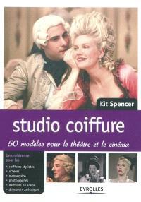 Studio coiffure : 50 modèles pour le théâtre et le cinéma