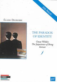 The paradox of identity : Oscar Wilde's The importance of being earnest