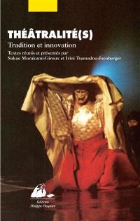 Théâtralité(s) : tradition et innovation