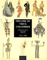 Théâtre du Vieux-Colombier : 1913-1993