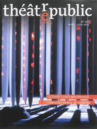 Théâtre-public. n° 216, Scènes contemporaines : comment pense le théâtre