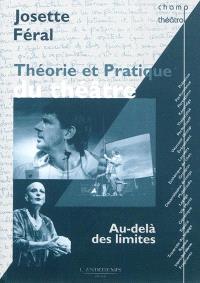 Théorie et pratique du théâtre : au-delà des limites