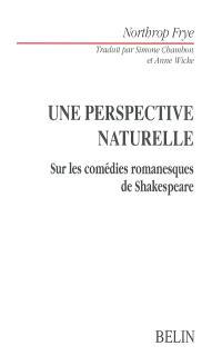 Une perspective naturelle : sur les comédies romanesques de Shakespeare