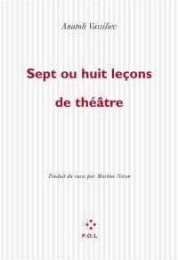 7 ou 8 leçons de théâtre