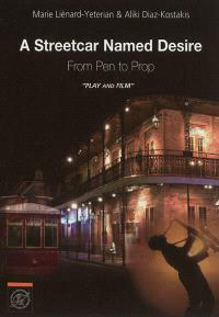A streetcar named Desire : from pen to prop : play & film