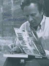 Alain Crombecque : au fil des rencontres