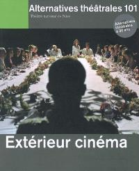 Alternatives théâtrales. n° 101, Extérieur cinéma