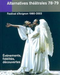 Alternatives théâtrales. n° 78-79, Festival d'Avignon, 1980-2003 : évènements, fidélités, découvertes