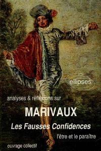 Analyses et réflexions sur Marivaux, Les Fausses confidences : l'être et le paraître
