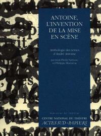 Antoine, l'invention de la mise en scène