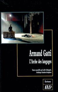 Armand Gatti : l'arche des langages