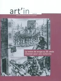 Art'in. n° 3, La notion de troupe au 20e siècle : chantier pour une recherche : actes du colloque organisé le 4 avril à l'Université d'Artois