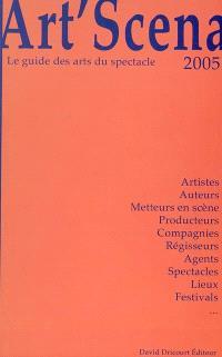 Art'scena : le guide des arts du spectacle 2005