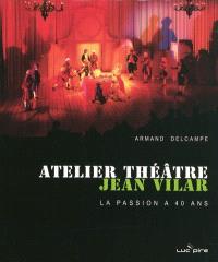 Atelier théâtre Jean Vilar : la passion a 40 ans