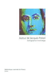 Autour de Jacques Polieri : scénographie et technologie