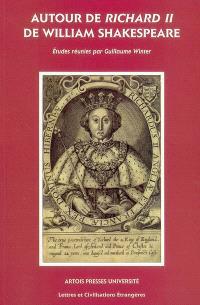 Autour de Richard II de William Shakespeare