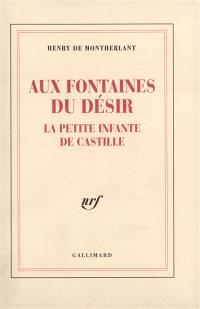 Aux fontaines du désir; La Petite infante de Castille