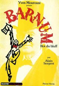 Barnum, roi du bluff