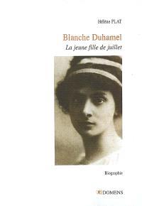 Blanche Duhamel : la jeune fille de juillet