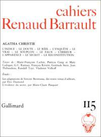 Cahiers Renaud-Barrault. n° 115, Agatha Christie : l'indice, le doute, le réel, l'enquête, le vrai, le soupçon, le faux, l'erreur, l'apparence, le secret, la reconstitution