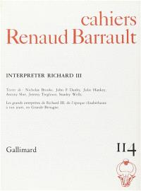 Cahiers Renaud-Barrault. n° 114, Interpréter Richard III
