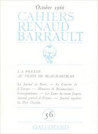 Cahiers Renaud-Barrault. n° 56, La presse au temps de Beaumarchais