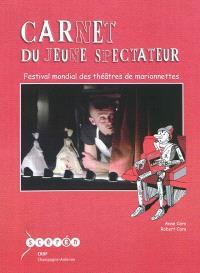 Carnet du jeune spectateur : festival mondial des théâtres de marionnettes Charleville-Mézières