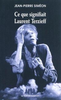 Ce que signifiait Laurent Terzieff