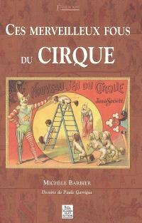 Ces merveilleux fous du cirque