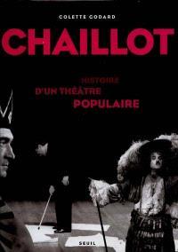 Chaillot : histoire d'un théâtre populaire