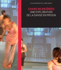 Chairs incarcérées  : une exploration de la danse en prison
