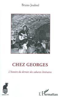 Chez Georges : l'histoire du dernier cabaret littéraire
