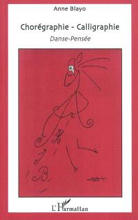 Chorégraphie-calligraphie : danse-pensée