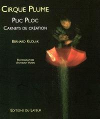 Cirque Plume : Plic Ploc : carnets de création