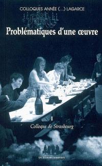 Colloques année (...) Lagarce. Volume 1, Problématiques d'une oeuvre : colloque de Strasbourg