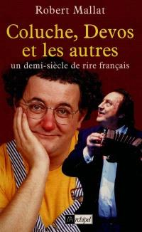 Coluche, Devos et les autres : un demi-siècle de rire français